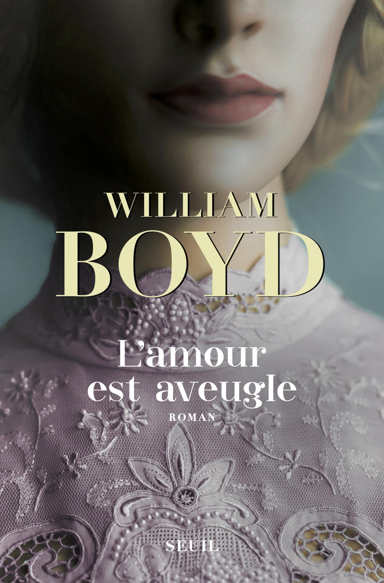 lamourestaveugle williamboyd seuil