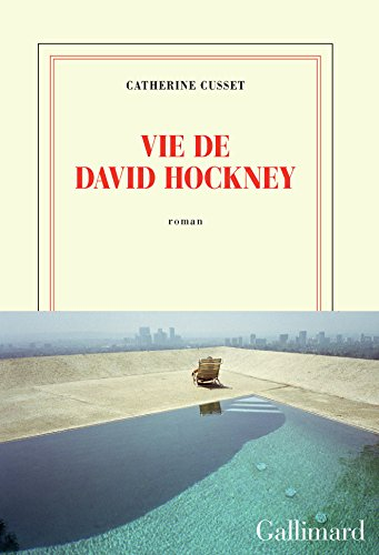 viededavidhockney catherinecusset gallimard